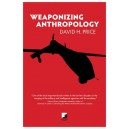 Weaponizing Anthropology by David Price