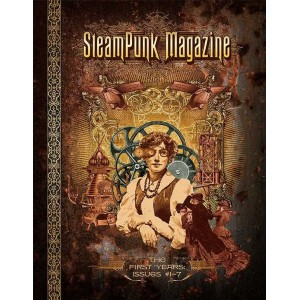SteamPunk Magazine: The First Years, Issues *1-7