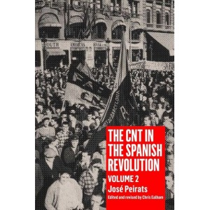 The CNT in the Spanish Revolution Volume 2