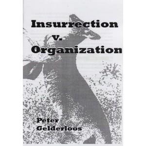 Insurrection vs. Organisation by P. Gelderloos