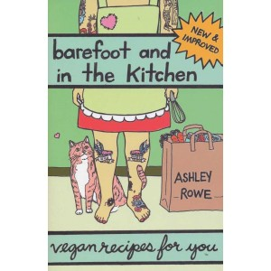 Barefoot & In the Kitchen: Vegan Recipes For You by Ashley Rowe