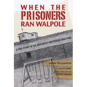When the Prisoners Ran Walpole