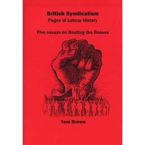 British syndicalism: pages from labour history