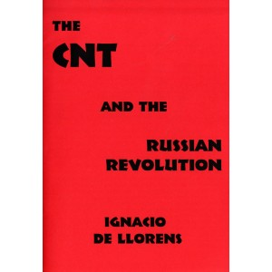 The CNT and the Russian Revolution by Ignacio de Llorens