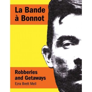 La Bande a Bonnot, Ezra Brett Mell