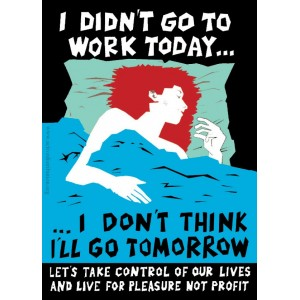 I didn't go to work today Sticker