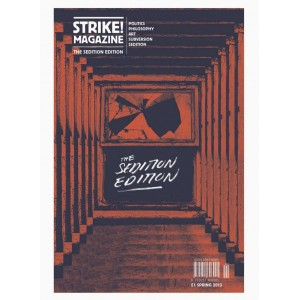 Strike! magazine *2 The Sedition Edition Spring 2013
