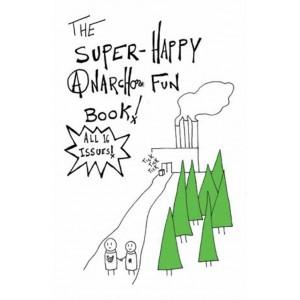 The Super-Happy Anarcho Fun Book