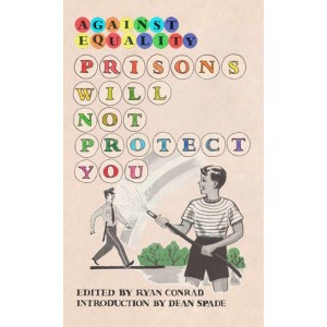 Against Equality, Prisons Will Not Protect