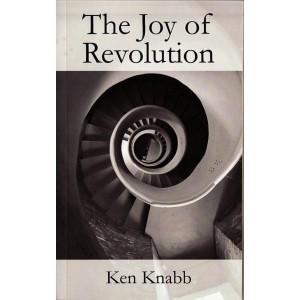 The Joy of Revolution by Ken Knabb