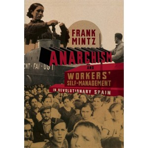 Anarchism and Workers Self-management in Revolutionary Spain.