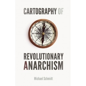 Cartography of Revolutionary Anarchism by Michael Schmidt