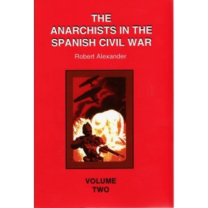 The Anarchists in the Spanish Civil War Vol 2