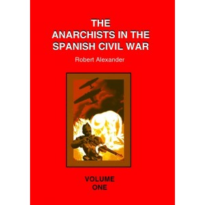 The Anarchists in the Spanish Civil War Vol 1