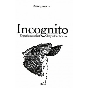 Incognito, Experiences that defy identification