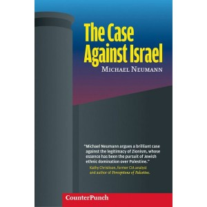 The Case Against Israel by Michael Neumann
