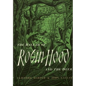 The Ballad of Robin Hood and the Deer by Clifford Harper