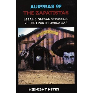 Auroras of the Zapatistas edited by Midnight Notes
