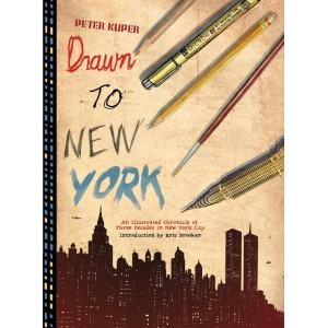 Drawn To New York by Peter Kuper, Eric Drooker