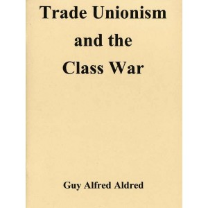 Trade Unionism and the Class War