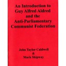 An Introduction to Guy Alfred Aldred and the Anti-Parliamentary Communist Federation