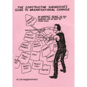 The Constructive Subversive's Guide to Organisational Change
