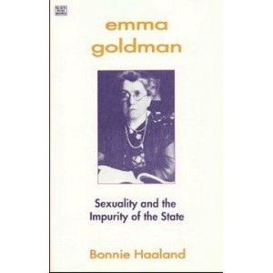 Emma Goldman - Sexuality and the Impurity of the State