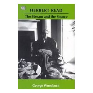 Herbert Read - The Stream and the Source