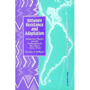Between Resistance and Adaptation - Caroline A. Williams