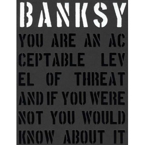 Banksy, You are an Acceptable Level of Threat