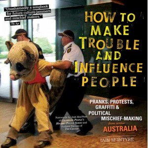 How to Make Trouble and Influence People: