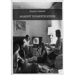 Against Domestication by Jacques Camatte