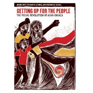 Getting Up for the People: The Visual Revolution of ASAR-Oaxaca