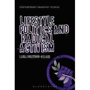 Lifestyle Politics and Radical Activism by Laura Portwood-Stacer