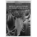 Birth of a revolutionary movement in Yugoslavia.
