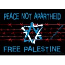 Peace no Aparthied, Free Palestine