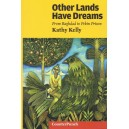 Other Lands Have Dreams - Kathy Kelly