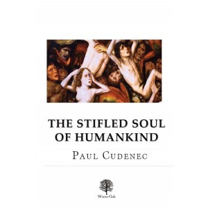 The Stifled Soul of Humankind by P. Cudenec