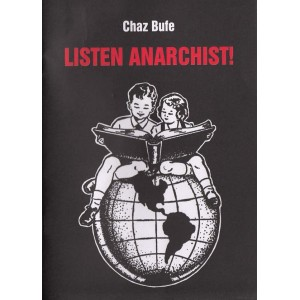 Listen Anarchist by Chaz Bufe