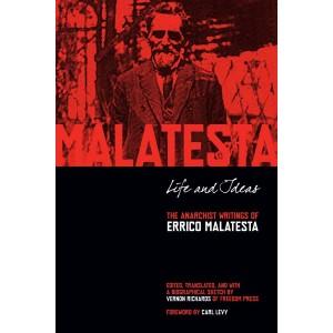 Life and Ideas: The Anarchist Writings of Errico Malatesta