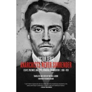 Anarchists Never Surrender by V.Serge