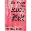 We want to Riot not to work