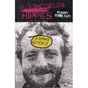 El Ultimo de los Hippies, Un Romance Histerico by Penny Rimbaud