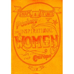 Shape & Situate: Posters Of Inspirational Women in Europe