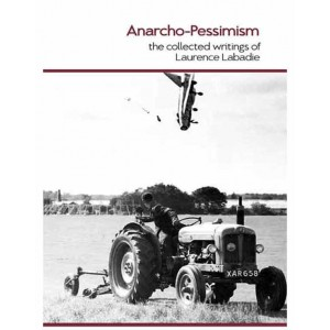 Anarcho-Pessimism by Laurance Labadie