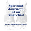 Spiritual Journeys of an Anarchist