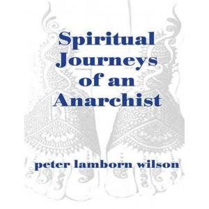 Spiritual Journeys of an Anarchist