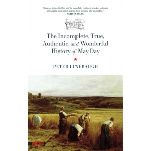 The Incomplete, True, Authentic, and Wonderful History of May Day