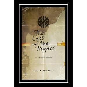 The Last of the Hippies by Penny Rimbaud