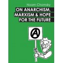 Noam Chomsky, On Anarchism, Marxism and Hope for the Future